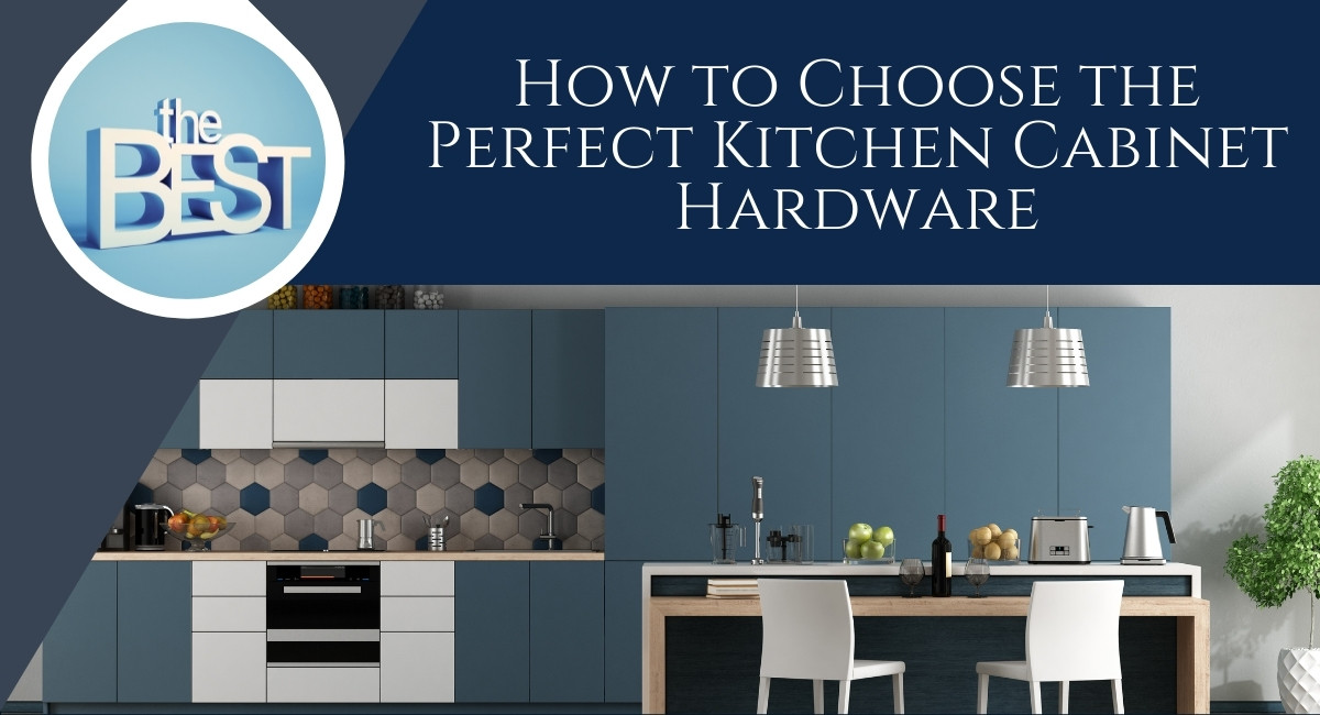 perfect kitchen cabinet hardware how to choose the